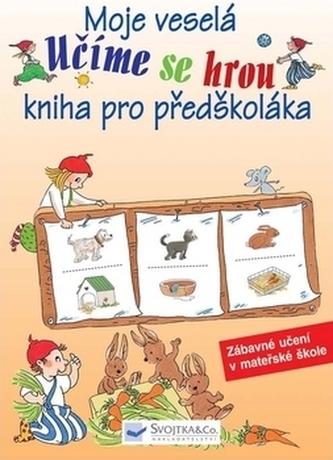 Učíme se hrou Moje veselá kniha pro předškoláka