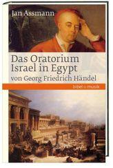Das Oratorium Israel in Egypt von Georg Friedrich Händel
