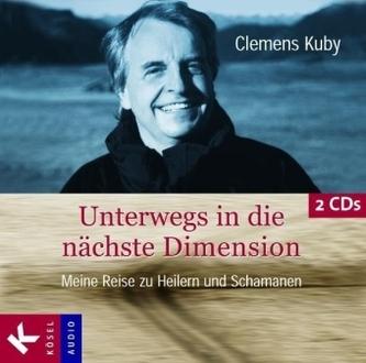 Unterwegs in die nächste Dimension, 2 Audio-CDs - Clemens Kuby