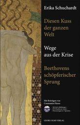 Diesen Kuss der ganzen Welt - Wege aus der Krise. Beethovens schöpferischer Sprung, m. DVD-ROM