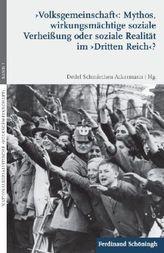 'Volksgemeinschaft': Mythos, wirkungsmächtige soziale Verheißung oder soziale Realität im 'Dritten Reich'?
