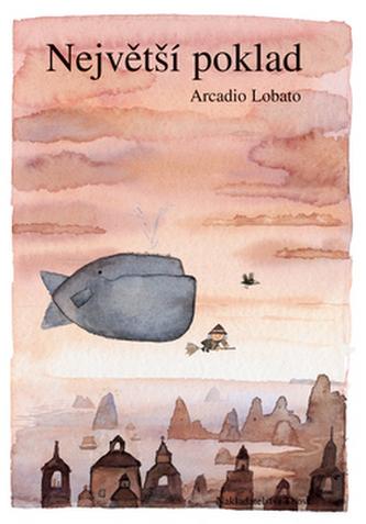 Největší poklad - Arcadio Lobato; Arcadio Lobato