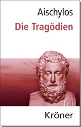 Aischylos: Die Tragödien