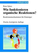 Wie funktionieren organische Reaktionen?