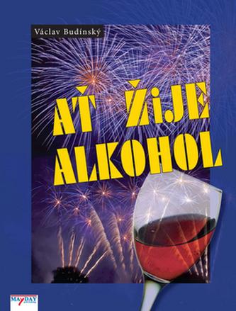 Ať žije alkohol