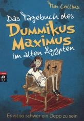 Das Tagebuch des Dummikus Maximus im alten Ägypten - Es ist so schwer ein Depp zu sein