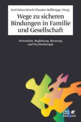 Wege zu sicheren Bindungen in Familie und Gesellschaft