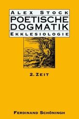 Poetische Dogmatik: Ekklesiologie. Bd.2