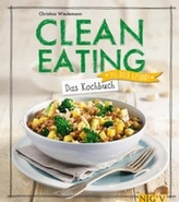 Clean Eating - Das Kochbuch