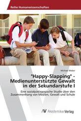 'Happy-Slapping' - Medienunterstützte Gewalt in der Sekundarstufe I