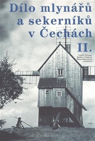 Dílo mlynářů a sekerníků v Čechách II. - Luděk Štěpán