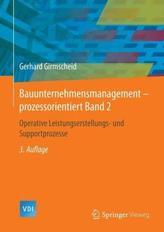 Bauunternehmensmanagement-prozessorientiert. Bd.2