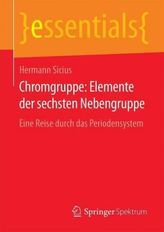 Chromgruppe: Elemente der sechsten Nebengruppe