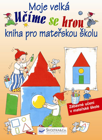 Učíme se hrou Moje velká kniha pro mateřskou školu
