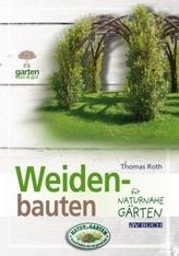 Weidenbauten für naturnahe Gärten