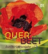 Querbeet durchs Gartenjahr. Bd.2