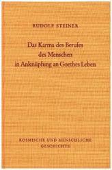 Das Karma des Berufes des Menschen in Anknüpfung an Goethes Leben