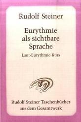 Eurythmie als sichtbare Sprache