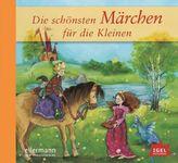 Die schönsten Märchen für die Kleinen, Audio-CD