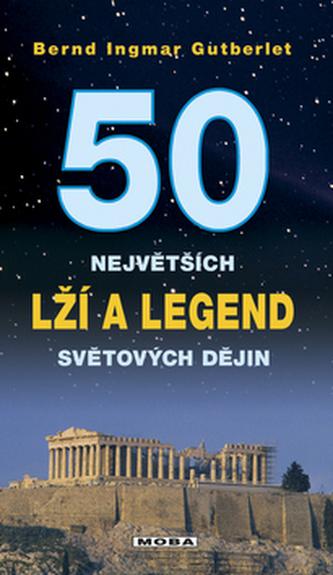 50 největších lží a legend světové histoeie