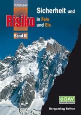 Sicherheit und Risiko in Fels und Eis. Bd.3