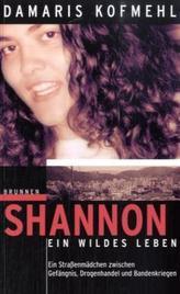 Shannon, ein wildes Leben