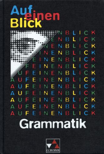 Auf einen Blick, Grammatik, neue Rechtschreibung - Rötzer, Hans G.