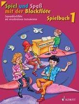 Spiel und Spaß mit der Blockflöte. Sopran-Blockflöte mit verschiedenen Instrumenten. Bd.1