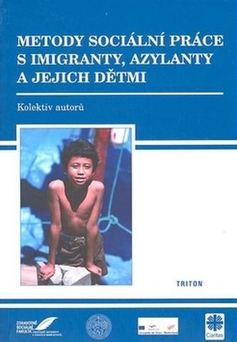 Metody sociální práce s imigranty, azylanty a jejich dětmi