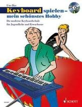Keyboard spielen - mein schönstes Hobby, Die moderne Keyboardschule, m. Audio-CD. Bd.1