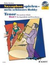 Saxophon spielen - mein schönstes Hobby, Tenor-Saxophon, m. Audio-CD. Bd.1