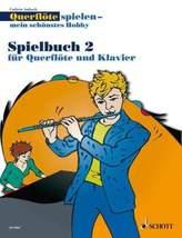 Querflöte spielen - mein schönstes Hobby, Spielbuch für Flöte u. Klavier oder 2 Flöten. Bd.2