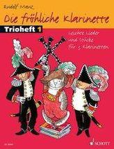 Die fröhliche Klarinette, Trioheft, Spielpartitur. Bd.1