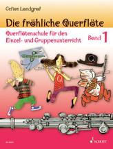 Die fröhliche Querflöte. Bd.1