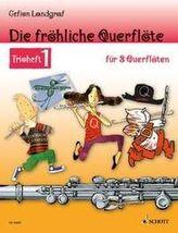Die fröhliche Querflöte, Trioheft, Spielpartitur. Bd.1