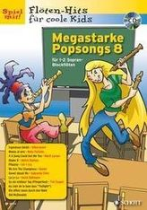 Megastarke Popsongs, Sopran-Blockflöte, m. Audio-CD. H.8