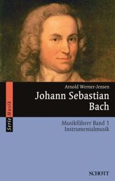 Johann Sebastian Bach Musikführer. Bd.1
