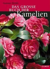 Das große Buch der Kamelien