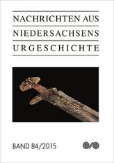 Nachrichten aus Niedersachsens Urgeschichte. Bd.84