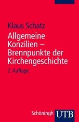 Allgemeine Konzilien, Brennpunkte der Kirchengeschichte