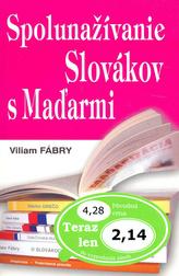 Spolunažívanie Slovákov s Maďarmi