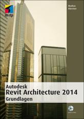 Autodesk Revit Architecture 2014 Grundlagen, m. CD-ROM