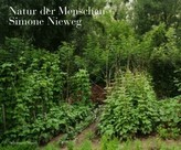 Natur der Menschen, Simone Nieweg. Nature, man-made