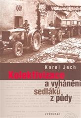Kolektivizace a vyhánění sedláků z půdy