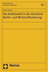 Das Arbeitsrecht in der deutschen Rechts- und Wirtschaftsordnung