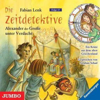 Die Zeitdetektive - Alexander der Große unter Verdacht, 1 Audio-CD