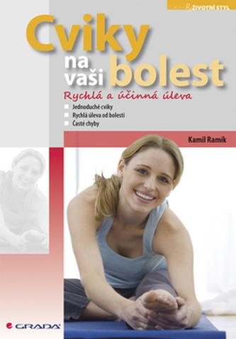 Cviky na vaši bolest - Kamil Ramík