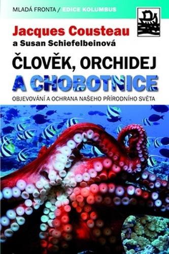 Člověk, orchidej a chobotnice