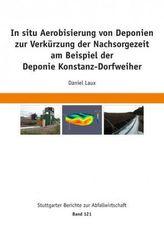 In situ Aerobisierung von Deponien zur Verkürzung der Nachsorgezeit am Beispiel der Deponie Konstanz-Dorfweiher
