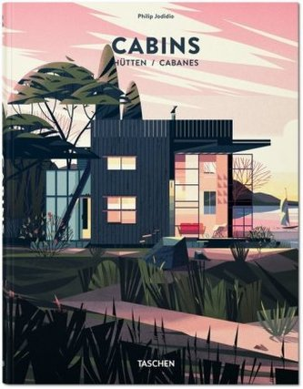 Cabins. Hütten. Cabanes - Philip Jodidio